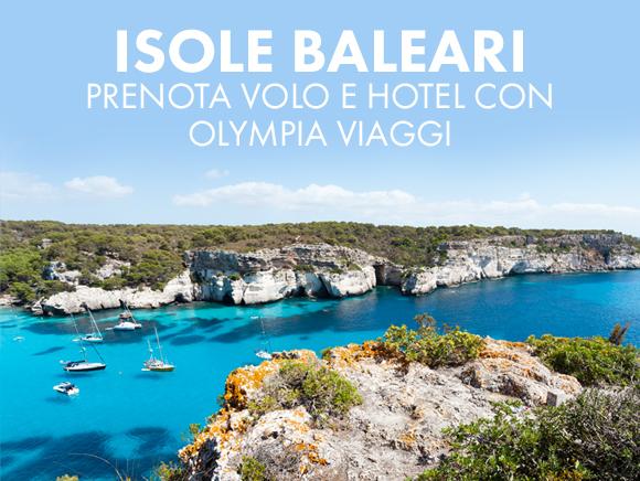 ISOLE BALEARI - Prenota Volo e Hotel con Olympia Viaggi!