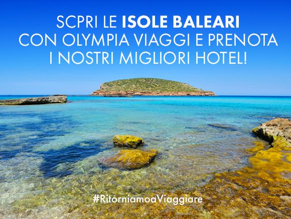 Scopri le Isole Baleari con Olympia Viaggi e prenota i nostri migliori hotel!