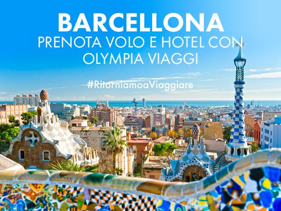 BARCELLONA - Prenota Volo e Hotel con Olympia Viaggi!