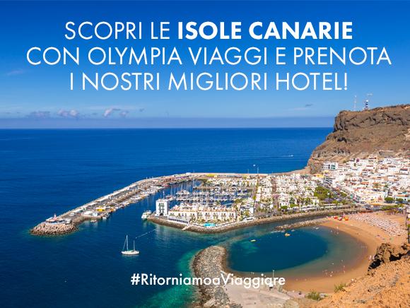 Scopri le Isole Canarie con Olympia Viaggi e prenota i nostri migliori hotel!